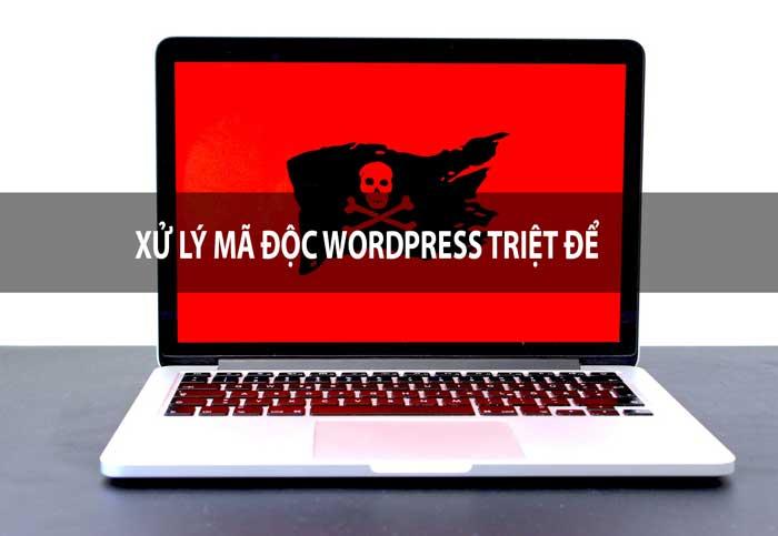 Hướng dẫn xử lý mã độc website WordPress triệt để